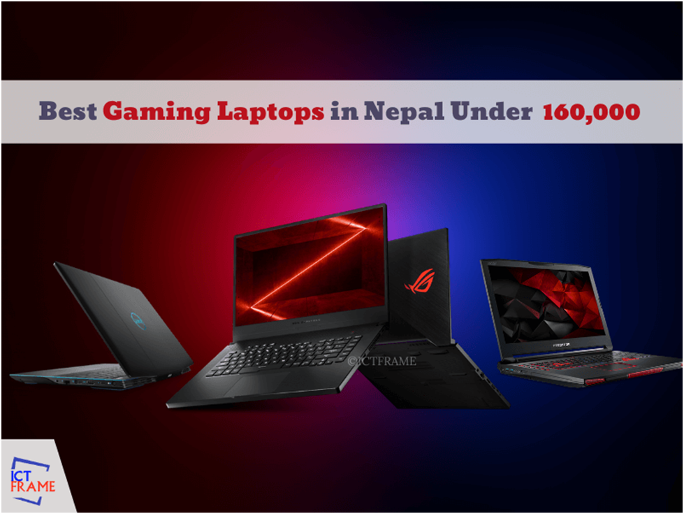 Best Gaming Laptops In Nepal Under Rs 160000 Top 4 Budget Gaming Laptops
