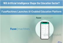 Fusemachines Launches AI-Enabled Education Platform - Fuse Classroom