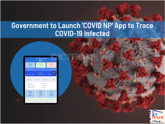 Government to Launch 'COVID NP' App to Trace COVID-19 Infected